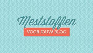 meststoffen voor jouw blog
